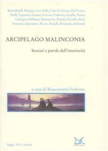 Arcipelago malinconia. Scenari e parole dell'interiorità
