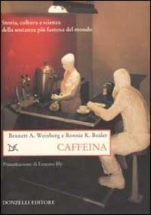 Lpgcsostenible.es Caffeina. Storia, cultura e scienza della sostanza più famosa del mondo Image
