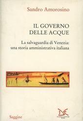 Il governo delle acque. La salvaguardia di Venezia: una storia amministrativa italiana