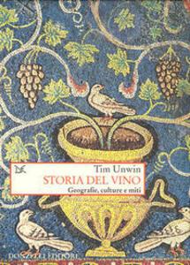 Storia del vino. Geografie, culture e miti dall'antichità ai giorni nostri
