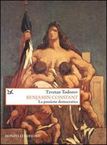 Benjamin Constant. La passione democratica