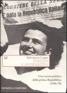 Birrafraitrulli.it Partito e antipartito. Una storia politica delle prima Repubblica (1946-78) Image