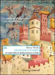 Writersfactory.it Francesco d'Assisi e le origini dell'arte del Rinascimento in Italia Image