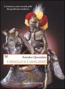 Fondazionesergioperlamusica.it Cavallo e cavaliere. L'armatura come seconda pelle del gentiluomo moderno Image