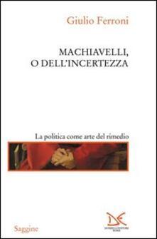 Amatigota.it Machiavelli, o dell'incertezza Image