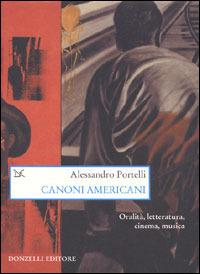 Canoni americani. Oralità, letteratura, cinema, musica