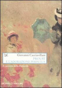 Proust e l'adorazione perpetua. Il racconto della Recherche