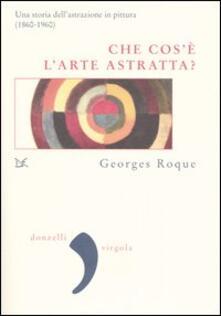 Che cosè larte astratta? Una storia dellastrazione in pittura (1860-1960).pdf
