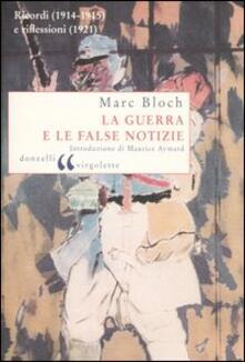 La guerra e le false notizie. Ricordi (1914-1915) e riflessioni (1921) - Marc Bloch - copertina