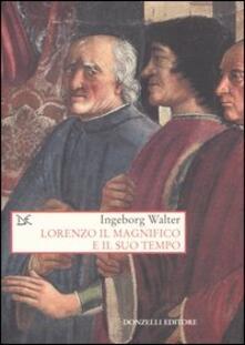 Lorenzo il Magnifico e il suo tempo - Ingeborg Walter - copertina