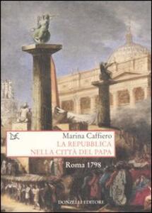 La repubblica nella città del Papa. Roma 1798