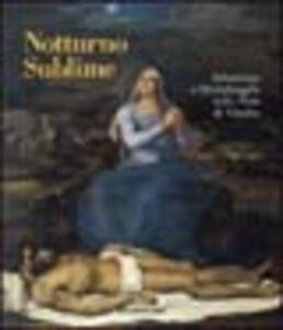 Notturno sublime. Sebastiano e Michelangelo nella Pietà di Viterbo