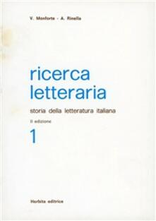 Ricerca letteraria. Storia della letteratura italiana. Per le Scuole superiori. Vol. 1.pdf