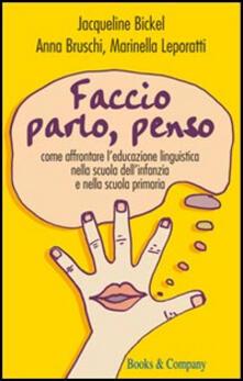 Voluntariadobaleares2014.es Faccio, parlo, penso. Come affrontare l'educazione linguistica nella scuola dell' infanzia e nella scuola primaria Image