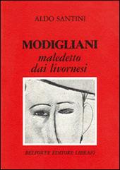 Modigliani maledetto dai livornesi