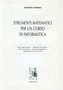 Foto Cover di Strumenti matematici per un corso di informatica, Libro di Antonio Annibali, edito da Aracne