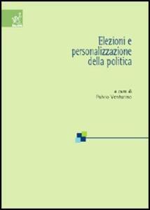 Elezioni e personalizzazione della politica - Fulvio Venturino - copertina