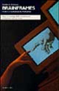 Foto Cover di Brainframes. Mente, tecnologia, mercato, Libro di Derrick De Kerckhove, edito da Baskerville