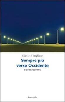 Sempre più verso occidente e altri racconti - Daniele Pugliese - copertina