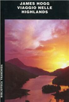 Viaggio nelle Highlands - James Hogg - copertina