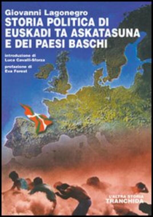 Storia politica di Euskadi ta Askatasuna e dei Paesi Baschi - Giovanni Lagonegro - copertina