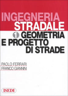 Grandtoureventi.it Ingegneria stradale. Vol. 1: Geometria e progetto di strade. Image