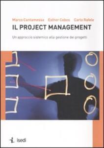 Il project management. Un approccio sistemico alla gestione dei progetti