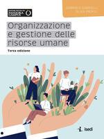 Organizzazione e gestione delle risorse umane. Nuova ediz.