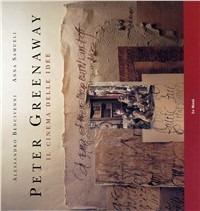 Peter Greenaway. Il cinema delle idee - Bencivenni Alessandro Samueli Anna - wuz.it