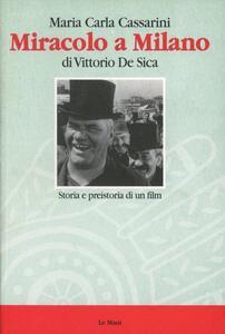 Miracolo a Milano di Vittorio De Sica. Storia e preistoria di un film