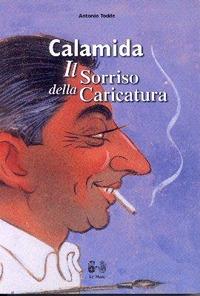 Calamida. Il sorriso della caricatura - Todde Antonio - wuz.it