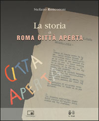 La storia di Roma città aperta