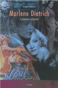 Foto Cover di Marlene Dietrich, Libro di Sergio Arecco, edito da Le Mani-Microart'S