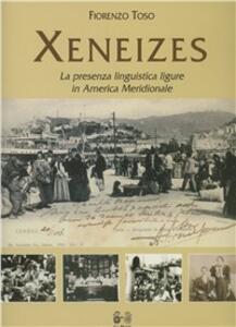 Xeneises. La presenza linguistica ligure in America latina