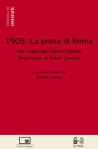 1905: la presa di Roma. Alle origini del cinema italiano-Beginnings of italian cinema - - wuz.it