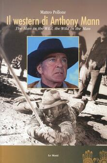 Tegliowinterrun.it Il western di Anthony Mann. The man in the wild, the wild in the man Image