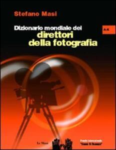 Dizionario mondiale dei direttori della fotografia (A-K). Vol. 1