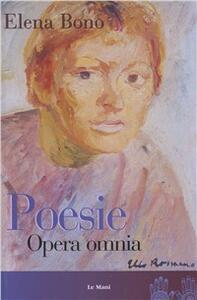 Poesie. Opera Omnia