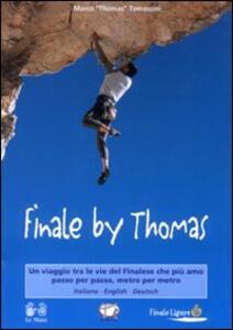 Finale by Thomas. Un viaggio tra le vie del finalese che più amo passo per passo, metro per metro