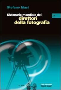 Dizionario mondiale dei direttori della fotografia (L-Z). Vol. 2