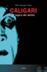 Caligari. La logica del delirio