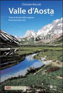 Valle d'Aosta. Tutte le ferrate della regione. Escursioni per tutti, in tutte le stagioni