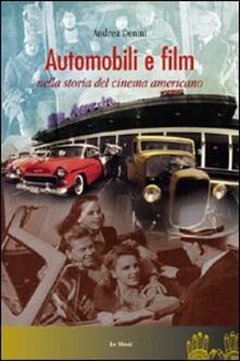 Automobili e film nella storia del cinema americano - Andrea Denini - copertina