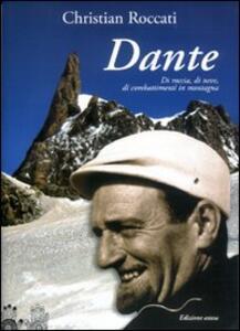 Dante, di roccia, di neve, di combattimenti in montagna