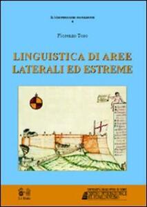 Linguistica di aree laterali ed estreme. Contatto, interferenza, colonie linguistiche e «isole» culturali nel Mediterraneo occidentale