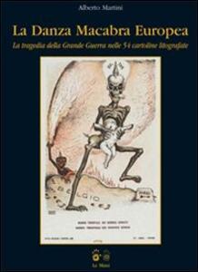 La danza macabra Europea. La tragedia della Grande Guerra nelle 54 cartoline litografate