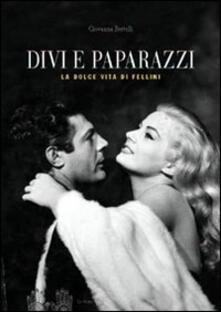 Divi e paparazzi. La dolce vita di Fellini.pdf