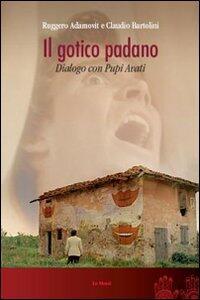 Il gotico padano. Dialogo con Pupi Avati