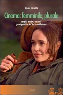 Tegliowinterrun.it Cinema: femminile, plurale. Mogli, madri, amanti protagoniste del terzo millennio Image