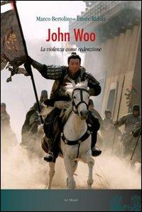 John Woo. La violenza come ...